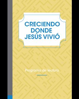 Creciendo Donde Jesús Vivió